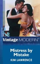 Mistress by Mistake (Mills & Boon Modern) ebook by Kim Lawrence