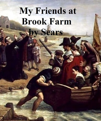 My Friends at Brook Farm eBook by John Van Dee Zee Sears