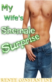 Shemale Surprise ebook by Renee Constantine