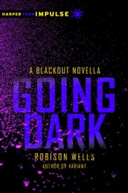 Going Dark - A Blackout Novella ebook by Robison Wells