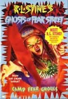 Camp Fear Ghouls ebook by R.L. Stine