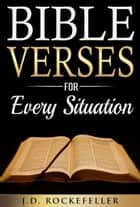 Bible Verses for Every Situation ebook by J.D. Rockefeller