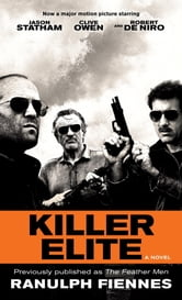 Killer Elite (previously published as The Feather Men) - A Novel ebook by Ranulph Fiennes