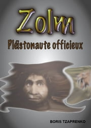 Zolm 1 Pléistonaute officieux ebook by Kobo.Web.Store.Products.Fields.ContributorFieldViewModel