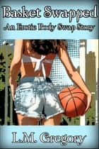 Basket Swapped ebook by L.M. Gregory