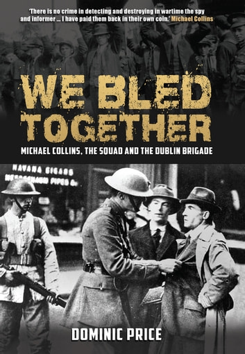 We bled together ebook by dominic price 9781788410373 rakuten kobo we bled together michael collins the squad and the dublin brigade ebook by dominic fandeluxe Images