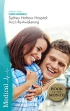 Sydney Harbour Hospital - Ava's Re-Awakening ebook by Carol Marinelli