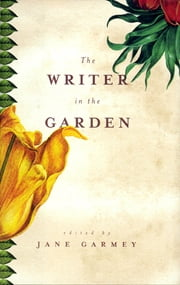 The Writer in the Garden ebook by Jane Garmey