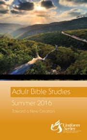 Adult Bible Studies Summer 2016 Student ebook by Clara K. Welch