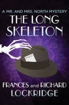 The Long Skeleton ebook by Frances Lockridge, Richard Lockridge