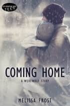 Coming Home ebook by Melissa Frost