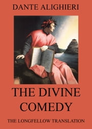 The Divine Comedy - Extended Annotated Edition ebook by Dante Alighieri,Henry Wadsworth Longfellow