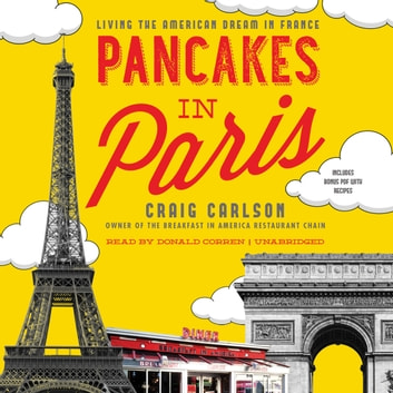 Pancakes in Paris - Living the American Dream in France audiobook by Craig Carlson