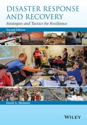 Disaster Response and Recovery - Strategies and Tactics for Resilience ebook by David A. McEntire