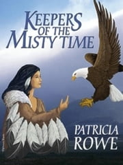 Keepers of the Misty Time ebook by Rowe, Patricia
