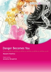 DANGER BECOMES YOU (Mills & Boon Comics) - Mills & Boon Comics ebook by Annette Broadrick,MASAMI HOSHINO