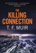 The Killing Connection ebook by T.F. Muir