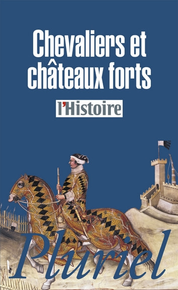 Chevaliers et châteaux forts ebook by Collectif