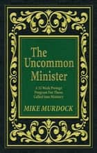 The Uncommon Minister Manual ebook by Mike Murdock