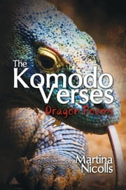 The Komodo Verses - Dragon Poems ebook by Martina Nicolls
