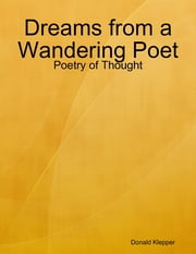 Dreams from a Wandering Poet ebook by Donald Klepper