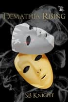 Demathia Rising ebook by S.B. Knight