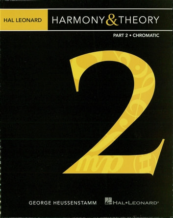 Hal Leonard Harmony & Theory - Part 2: Chromatic ebook by George Heussenstamm