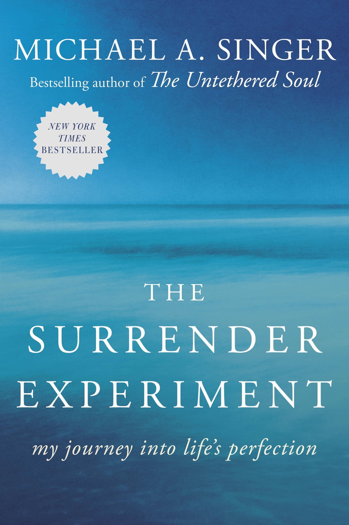 The Surrender Experiment  My Journey Into Life's Perfection Ebook By  Michael A Singer