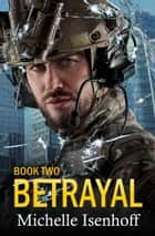 Betrayal ebook by Michelle Isenhoff