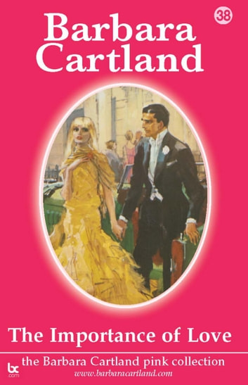 The Importance Of Love ebook by Barbara Cartland