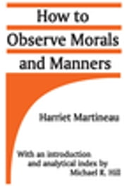 How to Observe Morals and Manners ebook by Harriet Martineau