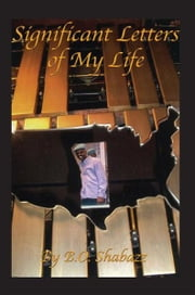 Significant Letters Of My Life ebook by B. O. Shabazz