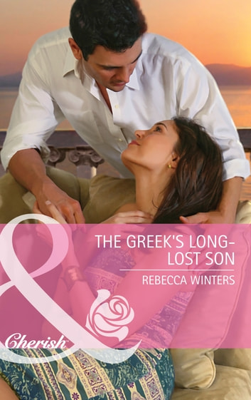 The Greek's Long-Lost Son (Mills & Boon Cherish) 電子書 by Rebecca Winters