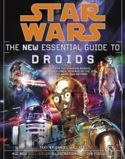Star Wars: The New Essential Guide to Droids ebook by Daniel Wallace