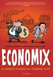 Economix Nouvelle Edition - Economix Nouvelle Edition eBook by Michael Goodin, Dan E. Burr