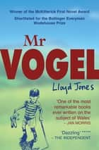 Mr Vogel ebook by Lloyd Jones