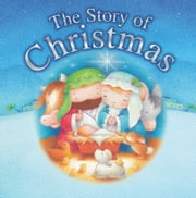 The Story of Christmas ebook by Juliet David, Steve Whitlow