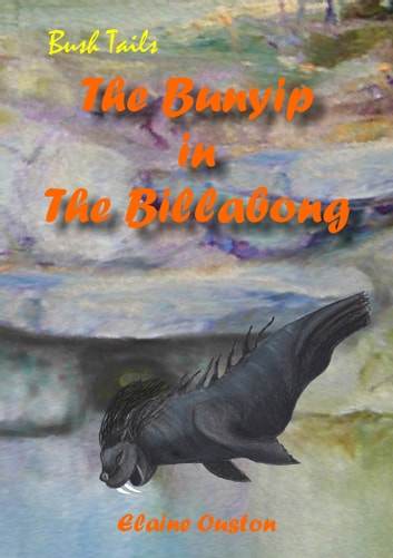 The Bunyip in The Billabong ebook by Elaine Ouston