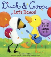 Duck & Goose, Let's Dance! (with an original song) ebook by Tad Hills,Tad Hills,Lauren Savage