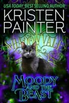 Moody And The Beast ebook by Kristen Painter