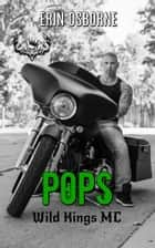 Pops - Wild Kings MC, #8 ebook by Erin Osborne