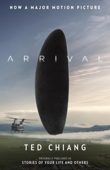 Arrival (Stories of Your Life MTI) ebook by Ted Chiang