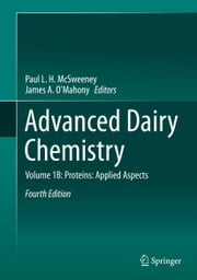 Advanced Dairy Chemistry - Volume 1B: Proteins: Applied Aspects ebook by Paul L. H. McSweeney,James A. O'Mahony