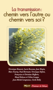 Transmission : chemin vers l'autre ou chemin vers soi ? ebook by Collectif