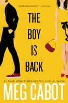 The Boy Is Back ebook by Meg Cabot