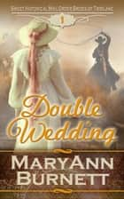 Double Wedding - Sweet Historical Mail Order Brides of Tribilane, #1 ebook by MaryAnn Burnett