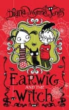 EARWIG AND THE WITCH ebook by Diana Wynne Jones