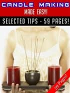 Candle Making Made Easy eBook by Jeannine Hill