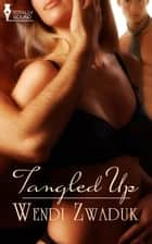 Tangled Up ebook by Wendi Zwaduk