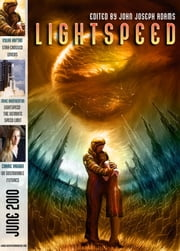 Lightspeed Magazine, June 2010 ebook by John Joseph Adams, Carrie Vaughn, Jack McDevitt